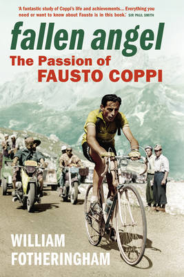 Fallen Angel: The Passion of Fausto Coppi (Hardback)