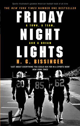 Friday Night Lights: A Town, a Team, and a Dream (Paperback)