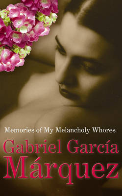 Memories of My Melancholy Whores (Hardback)