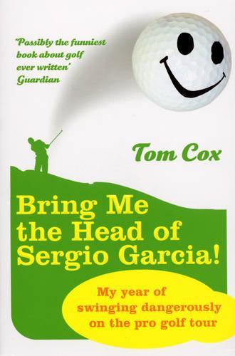 Bring Me the Head of Sergio Garcia (Paperback)