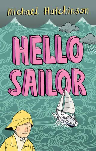 Hello Sailor: A Year Spent Adrift and All at Sea (Paperback)