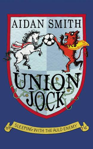 Union Jock: Sleeping with the Auld Enemy (Paperback)