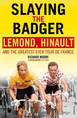 Slaying the Badger: LeMond, Hinault and the Greatest Ever Tour de France (Paperback)