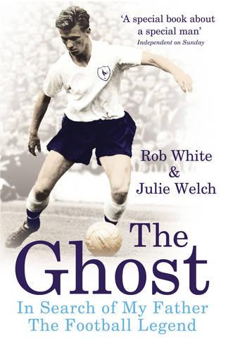 The Ghost: In Search of My Father the Football Legend (Paperback)