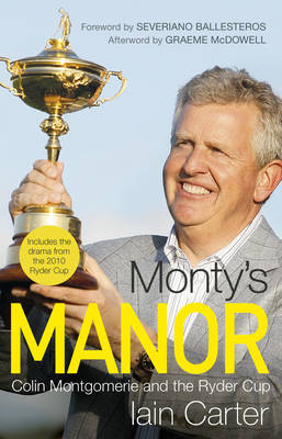 Monty's Manor: Colin Montgomerie and the Ryder Cup (Hardback)