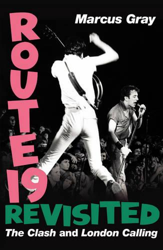 """Route 19 Revisited: The """"Clash"""" and """"London Calling"""" (Hardback)"""