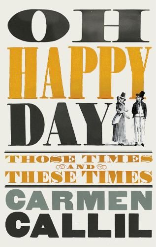 Oh Happy Day: Those Times and These Times (Hardback)
