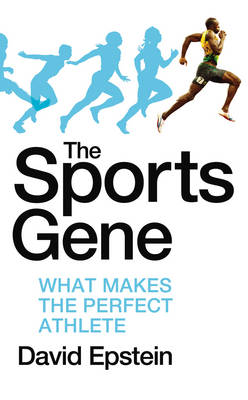 Sports Gene: What Makes the Perfect Athlete (Hardback)