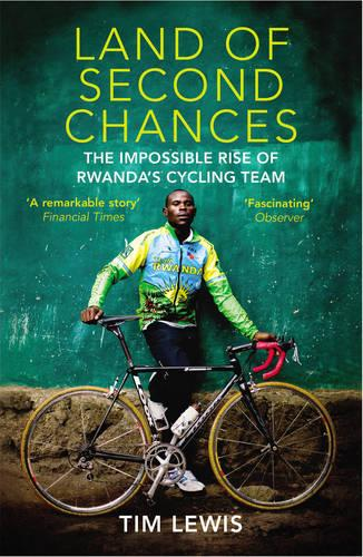 Land of Second Chances: The Impossible Rise of Rwanda's Cycling Team (Paperback)