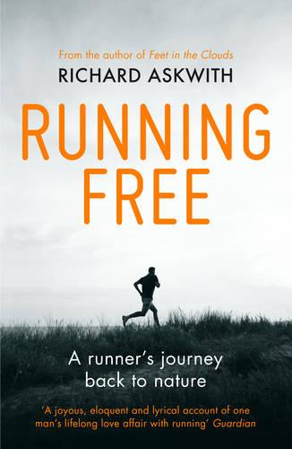 Running Free: A Runner's Journey Back to Nature (Paperback)