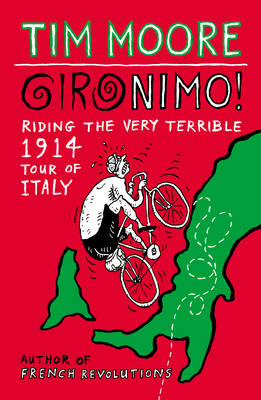 Gironimo!: Riding the Very Terrible 1914 Tour of Italy (Paperback)