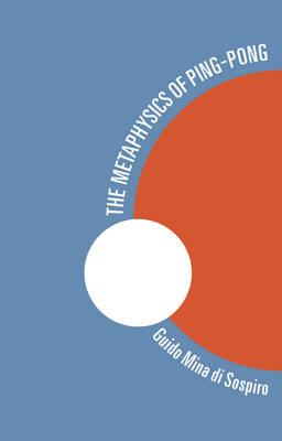 The Metaphysics of Ping-Pong (Hardback)