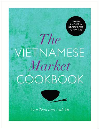 The Vietnamese Market Cookbook (Hardback)
