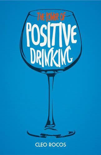 The Power of Positive Drinking (Hardback)