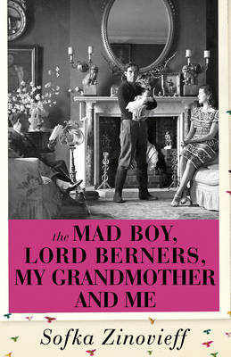 The Mad Boy, Lord Berners, My Grandmother And Me (Hardback)