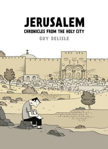 Jerusalem: Chronicles from the Holy City (Hardback)
