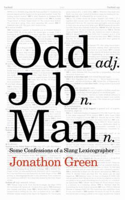 Odd Job Man: Some Confessions of a Slang Lexicographer (Hardback)