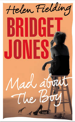 Bridget Jones: Mad About the Boy - Bridget Jones's Diary (Hardback)