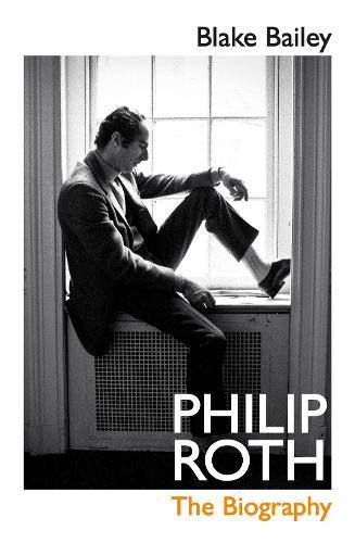Philip Roth: The Biography (Hardback)