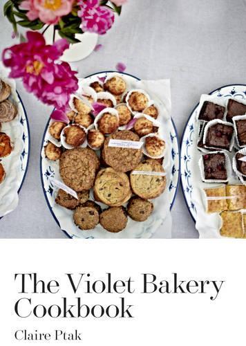 The Violet Bakery Cookbook (Hardback)