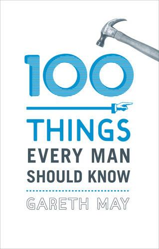 100 Things Every Man Should Know (Hardback)