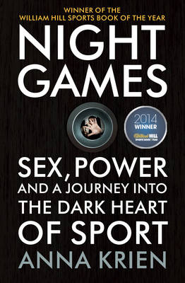 Night Games: Sex, Power and a Journey into the Dark Heart of Sport (Paperback)