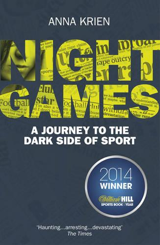Night Games: A Journey to the Dark Side of Sport (Paperback)