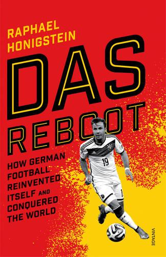 Das Reboot: How German Football Reinvented Itself and Conquered the World (Paperback)