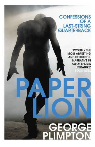 Paper Lion: Confessions of a last-string quarterback (Paperback)