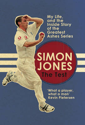 The Test: My Life, and the Inside Story of the Greatest Ashes Series (Hardback)
