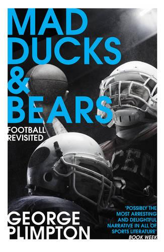 Mad Ducks and Bears: Football Revisited (Paperback)