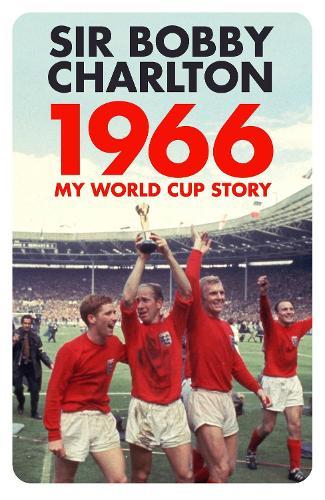 1966: My World Cup Story (Hardback)