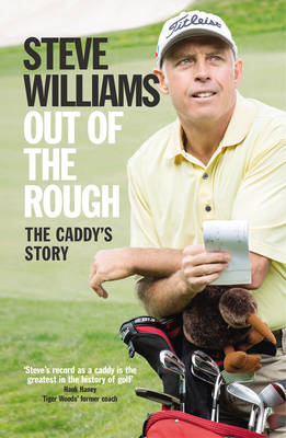 Out of the Rough: The Caddy's Story (Paperback)