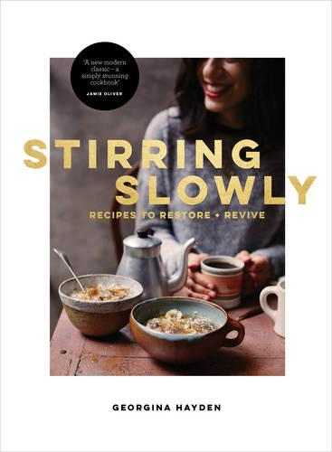 Stirring Slowly: Recipes to Restore and Revive (Hardback)