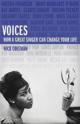 Voices: How a Great Singer Can Change Your Life (Hardback)