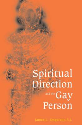 Spiritual Direction and the Gay Person (Paperback)