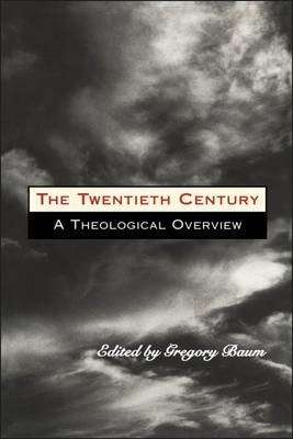 The Twentieth Century: A Theological Overview (Paperback)