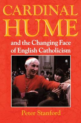 Cardinal Hume and the Changing Face of English Catholicism (Paperback)