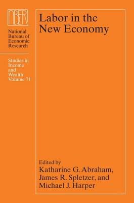 Labor in the New Economy - National Bureau of Economic Research Studies in Income and Wealth (Hardback)