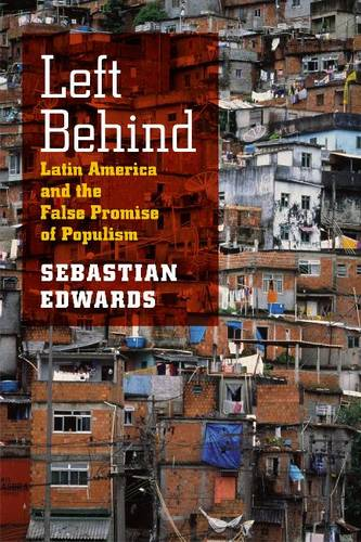 Left Behind: Latin America and the False Promise of Populism (Paperback)