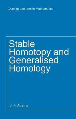 Stable Homotopy and Generalized Homology - Lectures in Mathematics (Paperback)