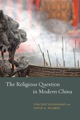 The Religious Question in Modern China (Paperback)
