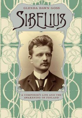 Sibelius: A Composer's Life and the Awakening of Finland (Paperback)