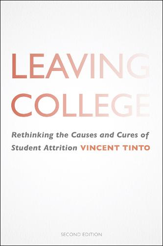 Leaving College: Rethinking the Causes and Cures of Student Attrition (Paperback)