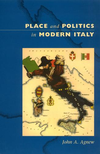 Place and Politics in Modern Italy - University of Chicago Geography Research Papers S. No. 243 (Paperback)
