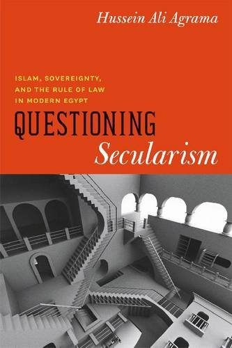 Questioning Secularism: Islam, Sovereignty, and the Rule of Law in Modern Egypt - Chicago Studies in Practices of Meaning (Paperback)
