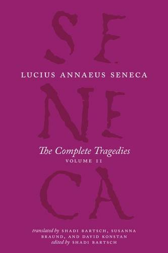 The Complete Tragedies, Volume 2: Volume 2: Oedipus, Hercules Mad, Hercules on Oeta, Thyestes, Agamemnon - The Complete Works of Lucius Annaeus Seneca (Hardback)