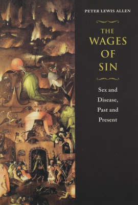 The Wages of Sin: Sex and Disease, Past and Present (Paperback)