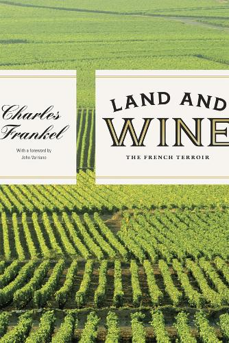 Land and Wine: The French Terroir (Hardback)