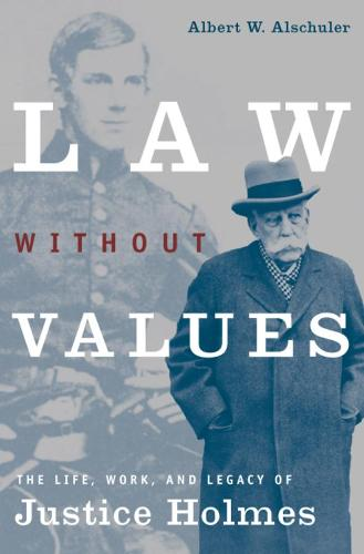 Law without Values: The Life, Work and Legacy of Justice Holmes (Paperback)